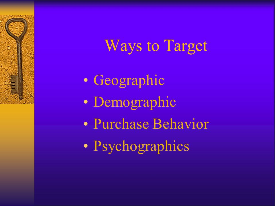 Ways to Target Geographic Demographic Purchase Behavior Psychographics