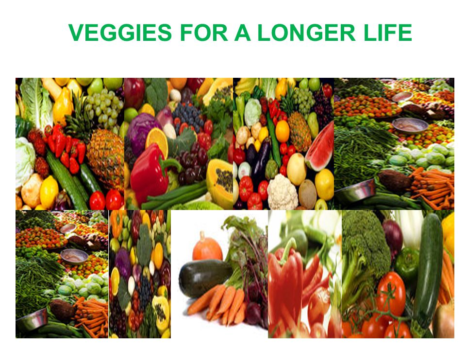 VEGGIES FOR A LONGER LIFE