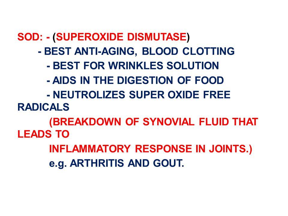 SOD: - (SUPEROXIDE DISMUTASE)