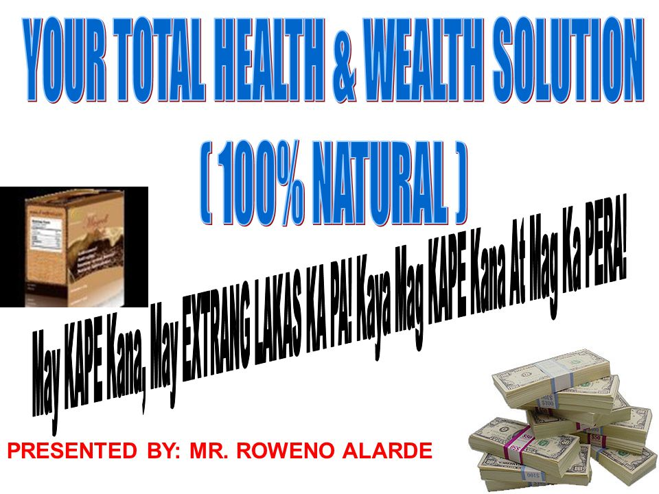 YOUR TOTAL HEALTH & WEALTH SOLUTION