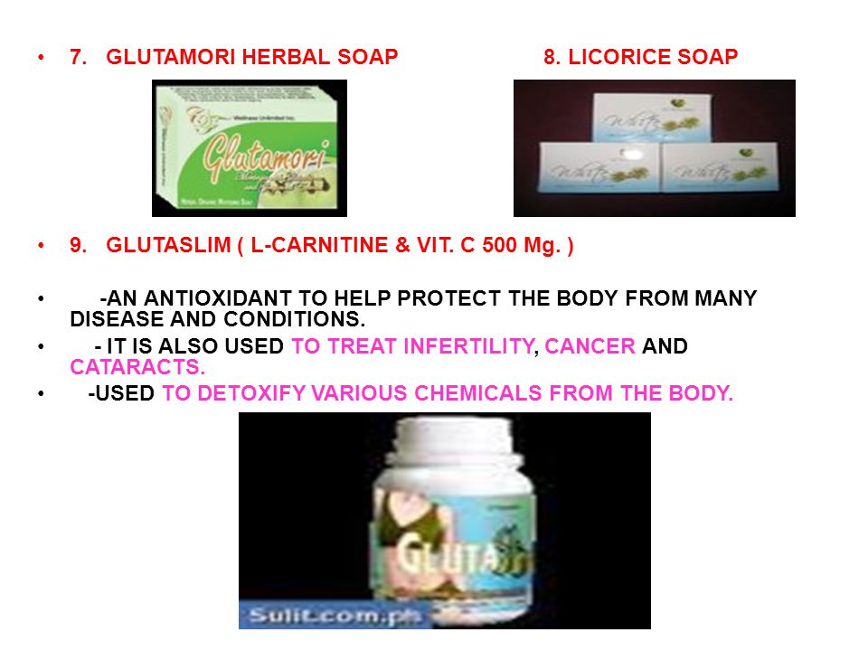 7. GLUTAMORI HERBAL SOAP 8. LICORICE SOAP