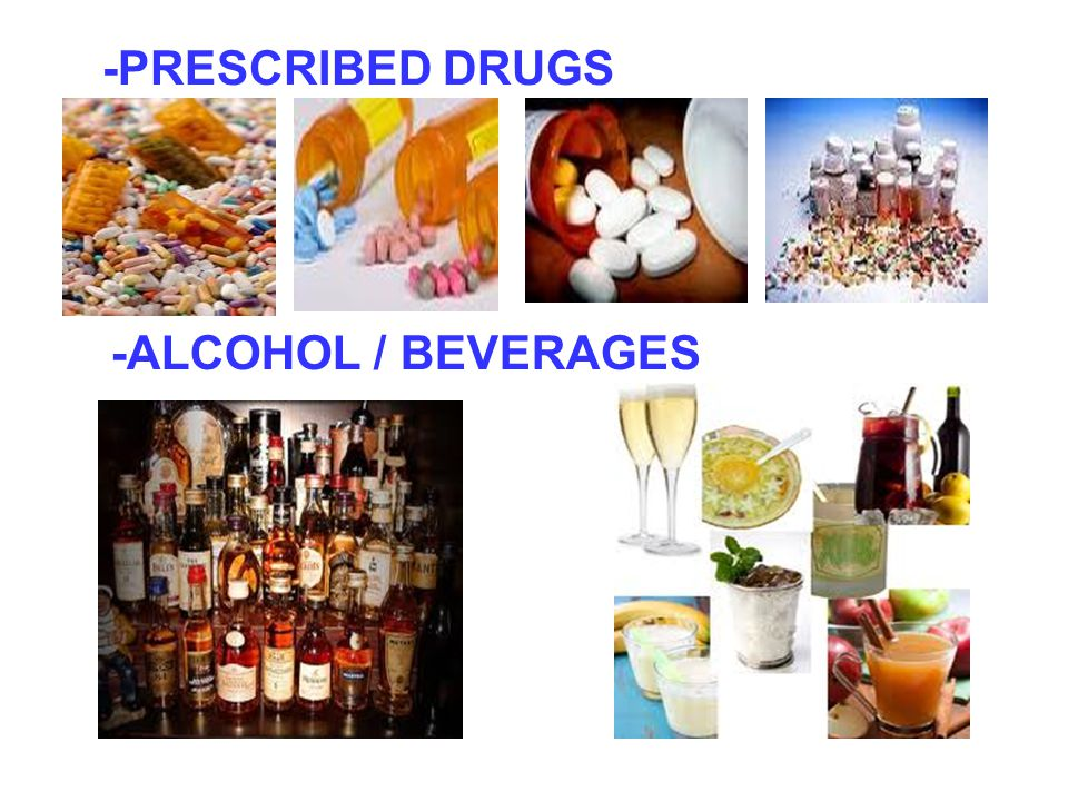 -PRESCRIBED DRUGS -ALCOHOL / BEVERAGES