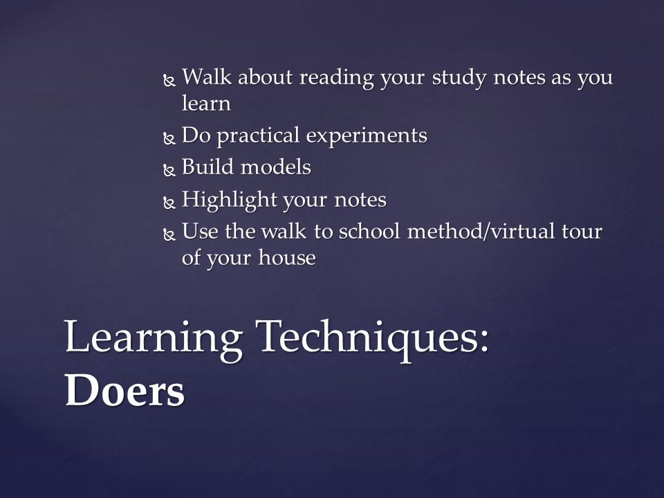 Learning Techniques: Doers