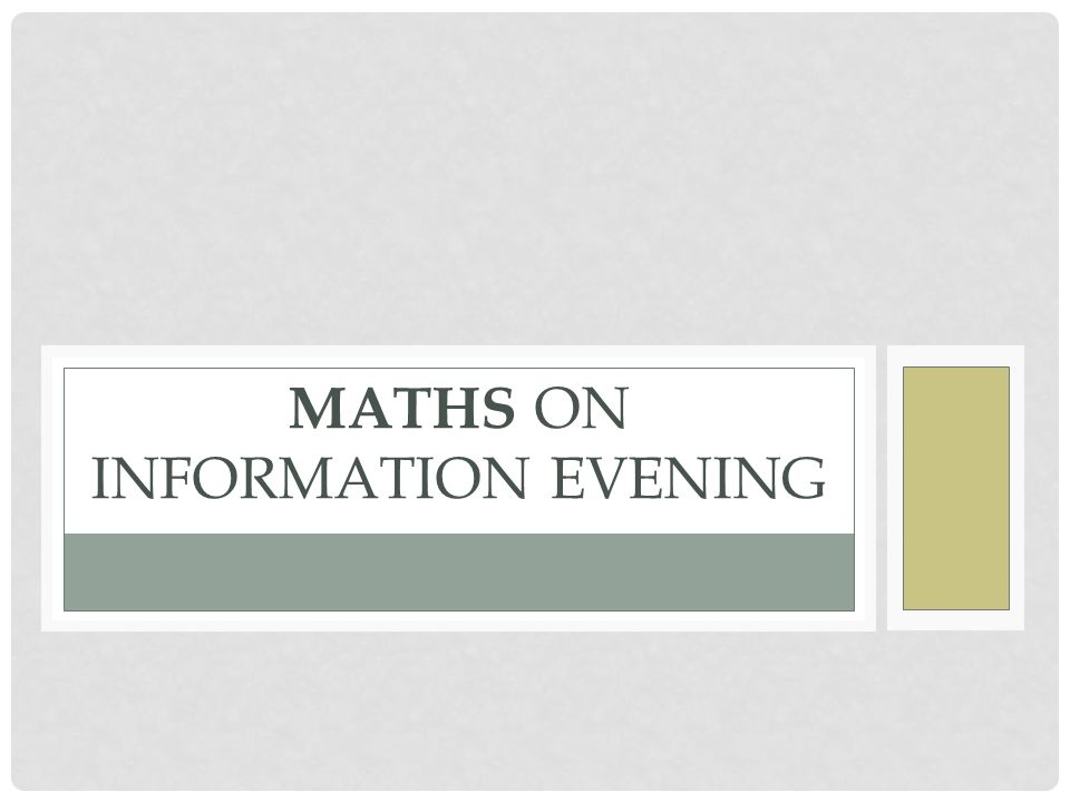 Maths on INFORMATION EVENING