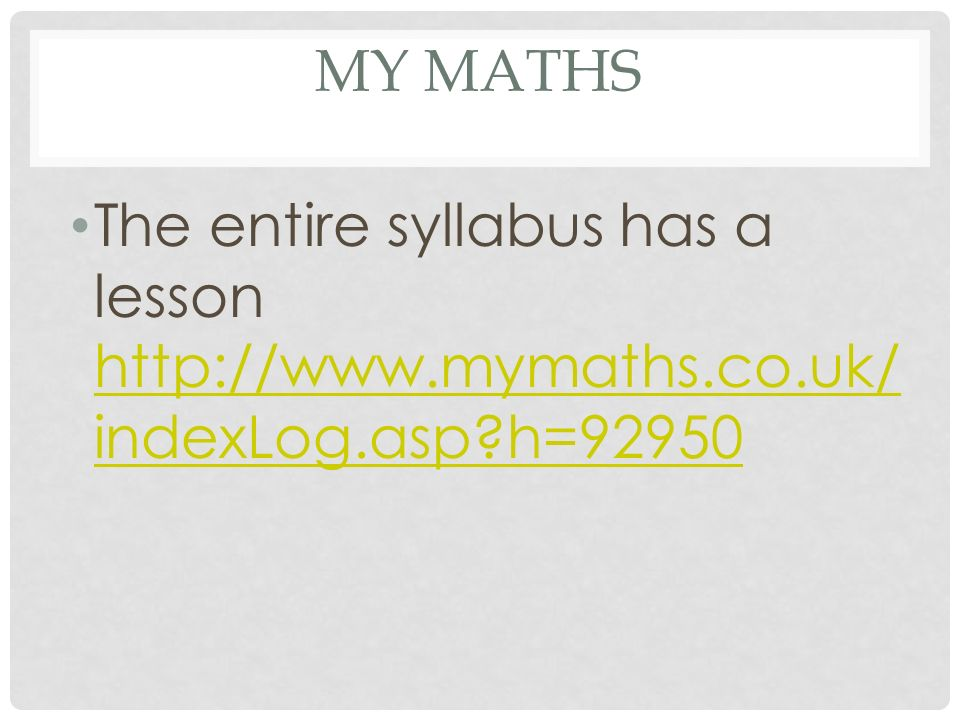 My Maths The entire syllabus has a lesson http://www.mymaths.co.uk/indexLog.asp h=92950
