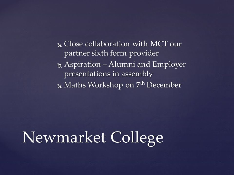 Close collaboration with MCT our partner sixth form provider
