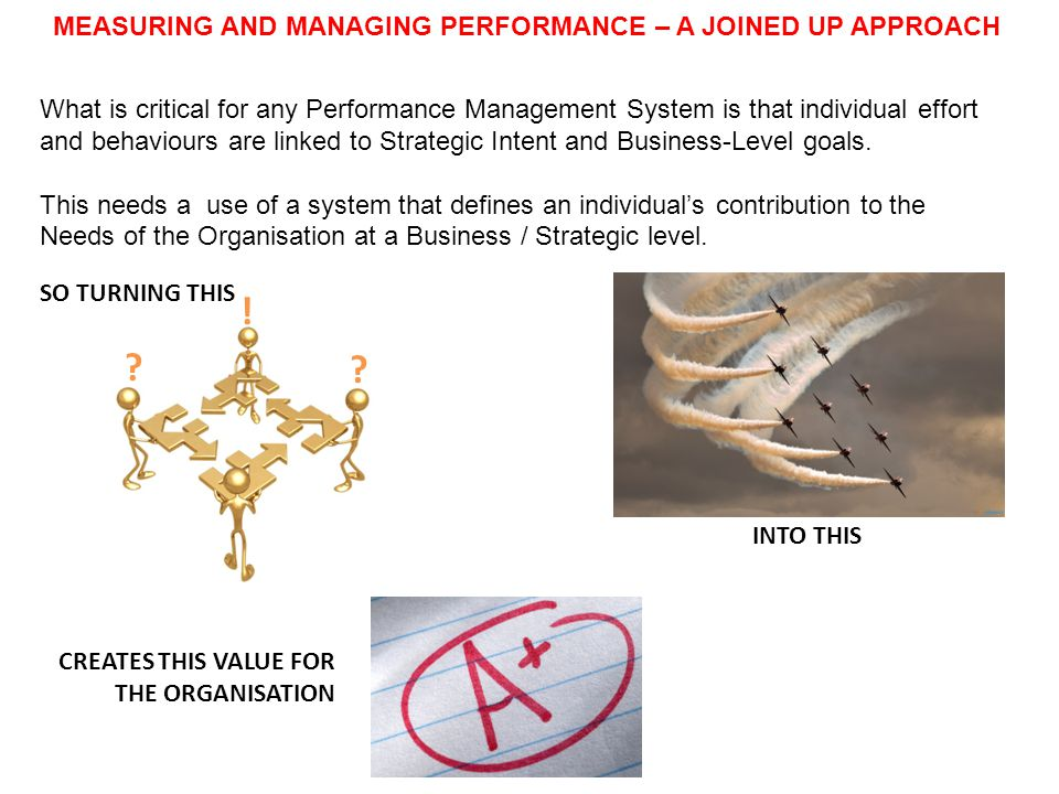 ! MEASURING AND MANAGING PERFORMANCE – A JOINED UP APPROACH