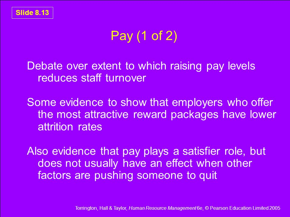 Pay (1 of 2) Debate over extent to which raising pay levels reduces staff turnover.