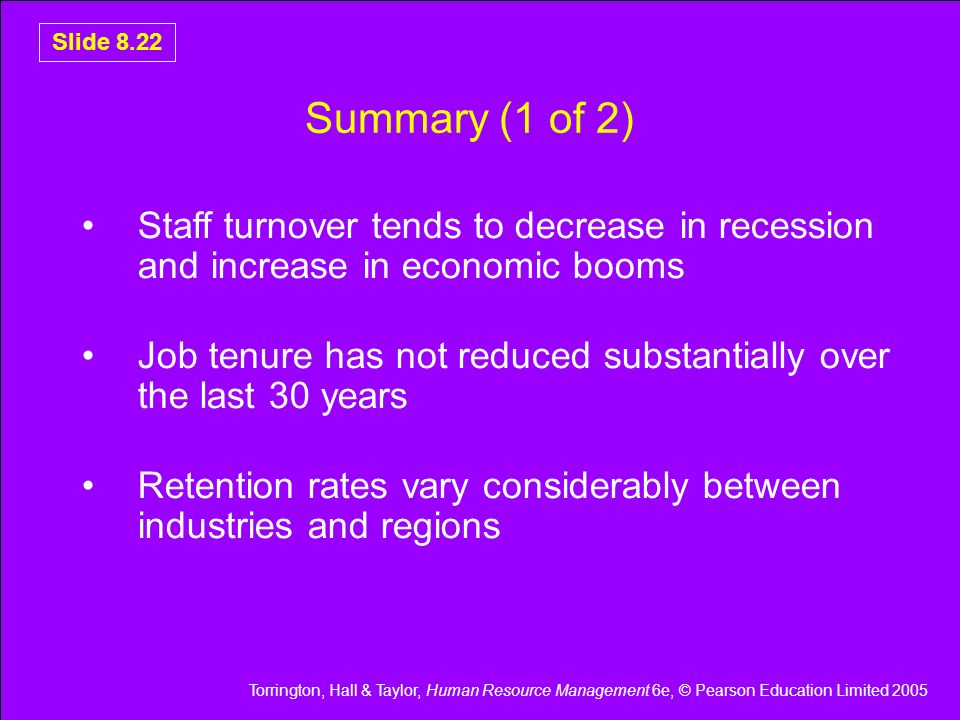 Summary (1 of 2) Staff turnover tends to decrease in recession and increase in economic booms.
