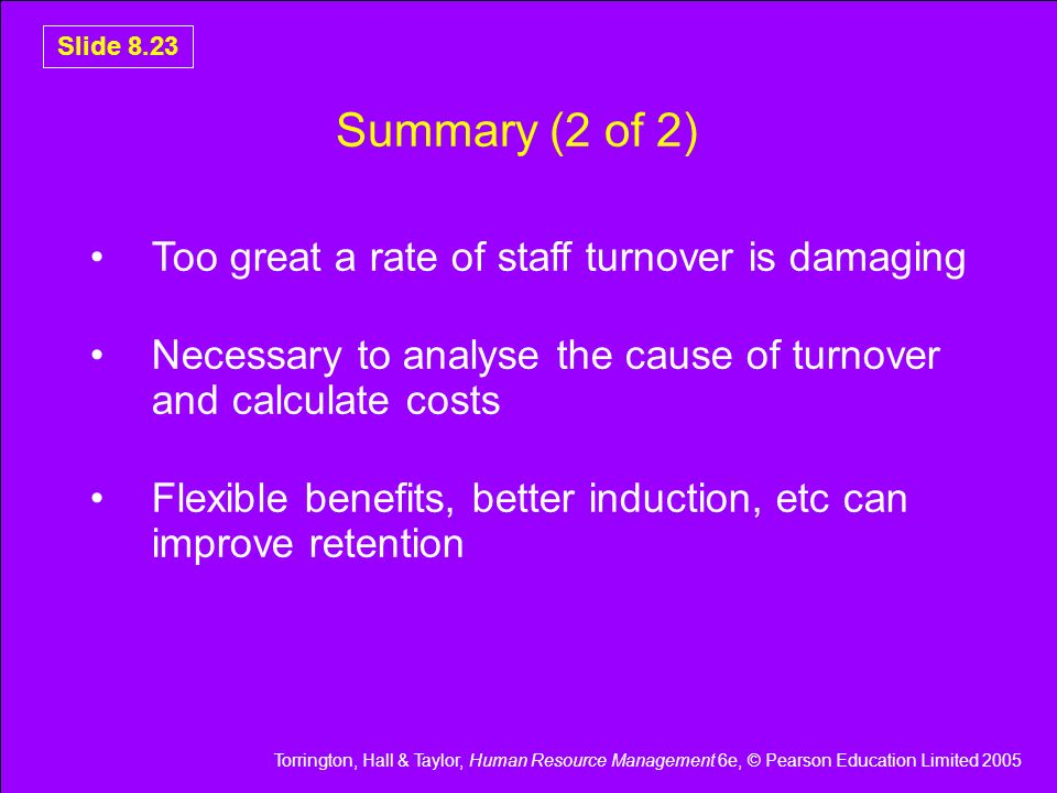 Summary (2 of 2) Too great a rate of staff turnover is damaging
