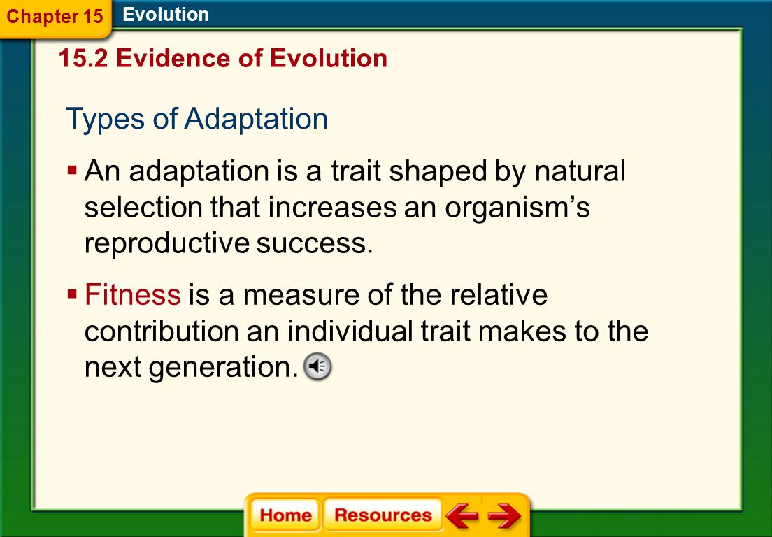 Chapter 15 Evolution. 15.2 Evidence of Evolution. Types of Adaptation.