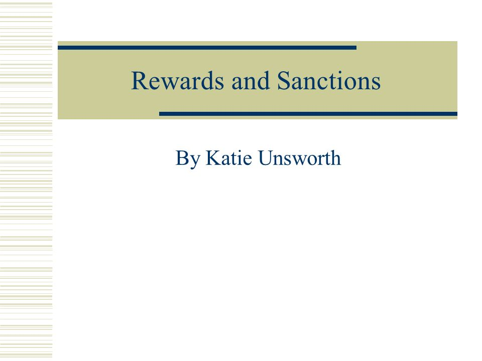 Rewards and Sanctions By Katie Unsworth