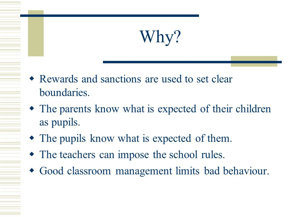 Why Rewards and sanctions are used to set clear boundaries.
