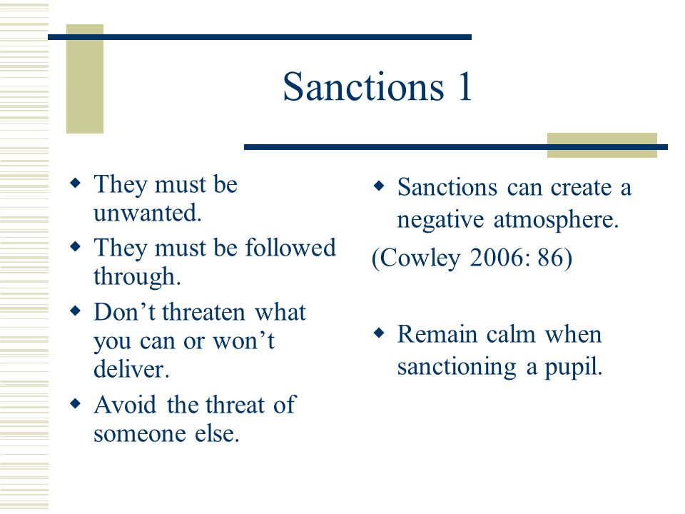 Sanctions 1 They must be unwanted. They must be followed through.