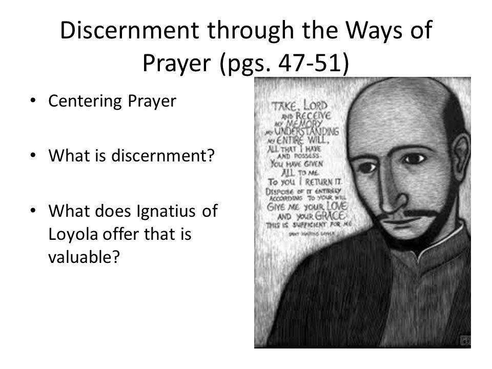 Discernment through the Ways of Prayer (pgs. 47-51)