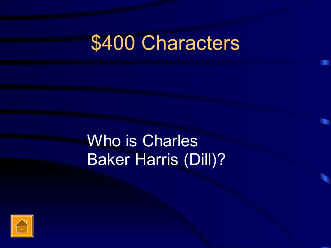 $400 Characters Who is Charles Baker Harris (Dill)