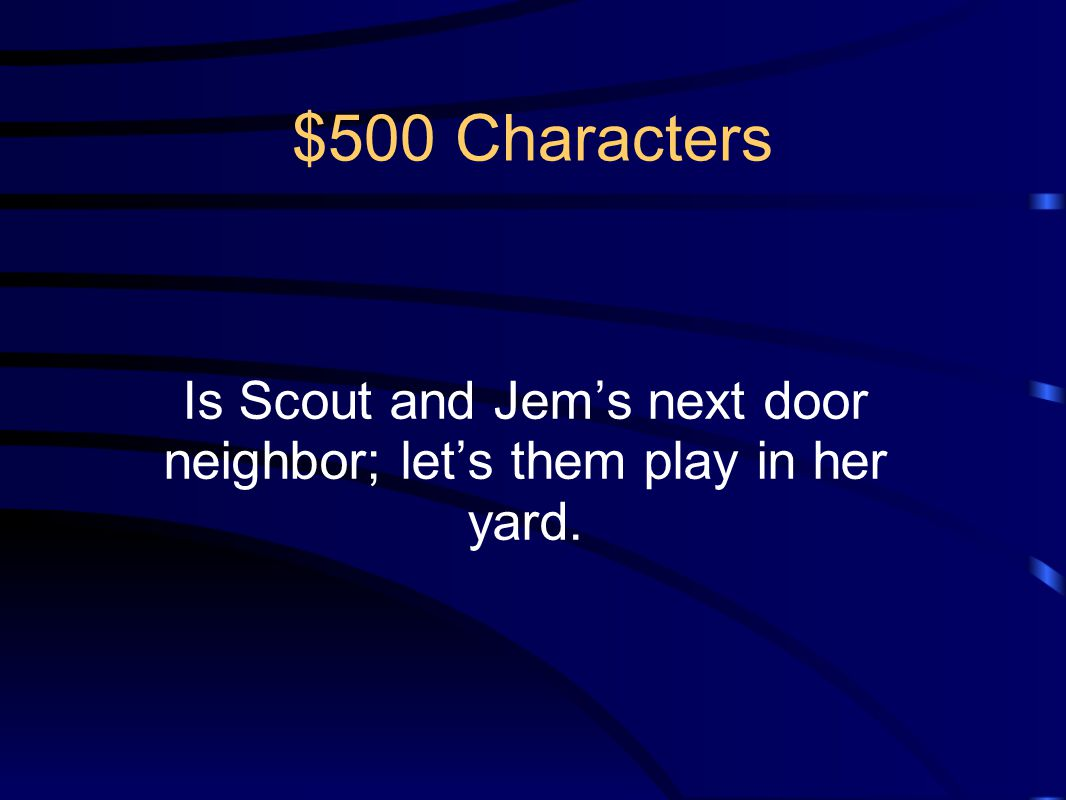 Is Scout and Jem's next door neighbor; let's them play in her yard.