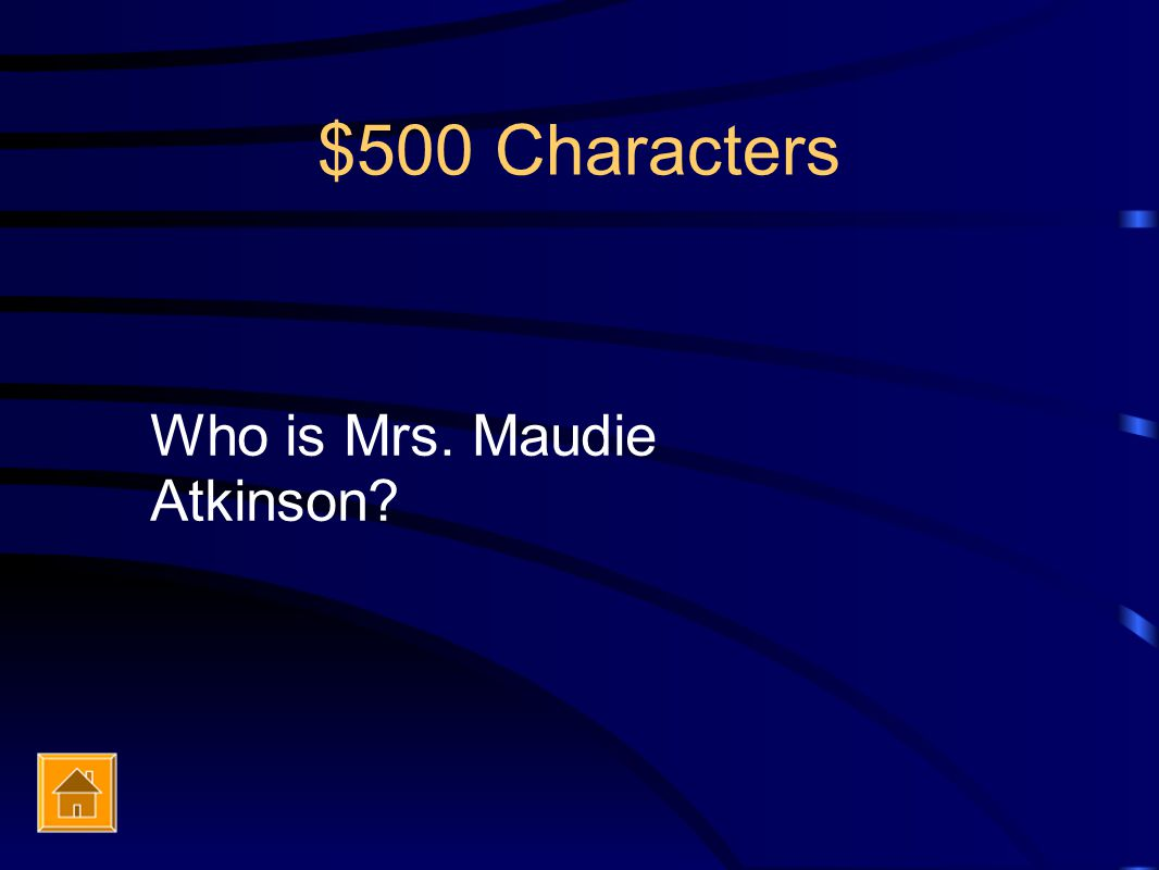 $500 Characters Who is Mrs. Maudie Atkinson