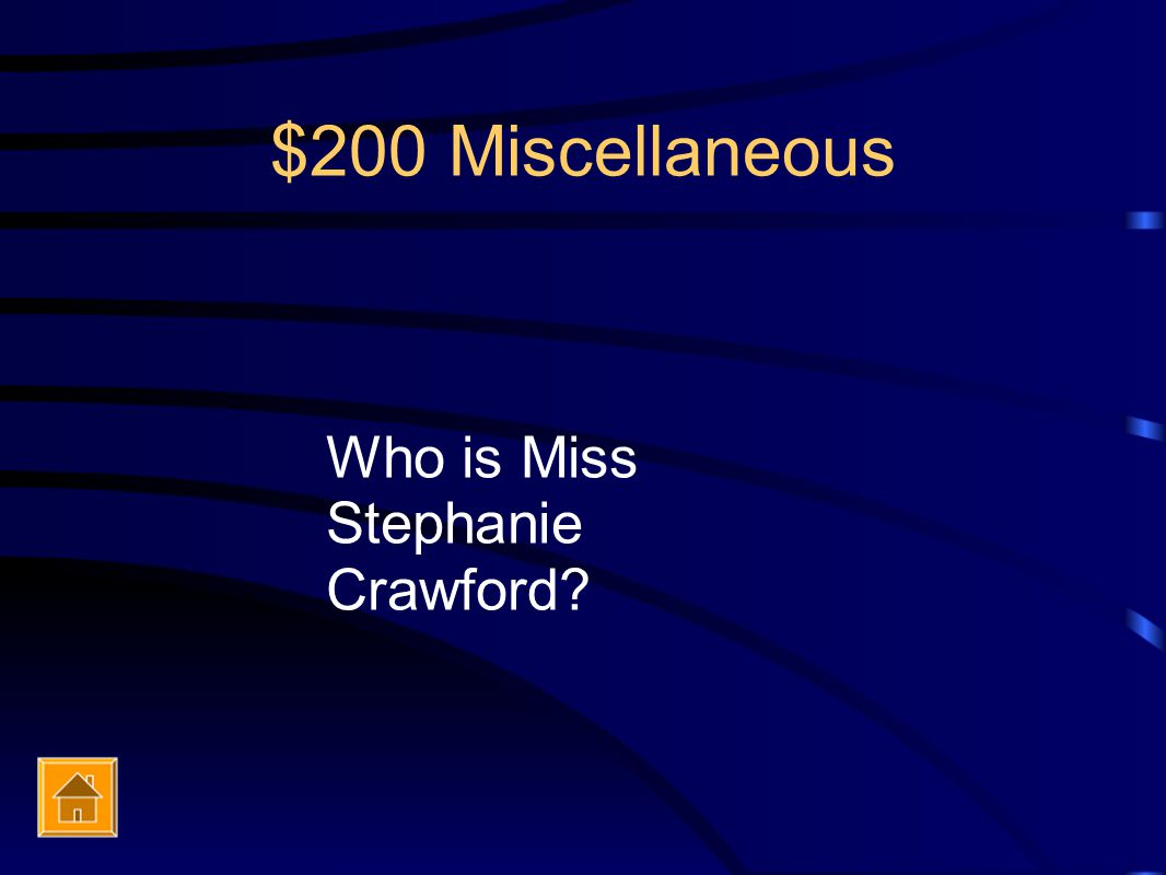 $200 Miscellaneous Who is Miss Stephanie Crawford