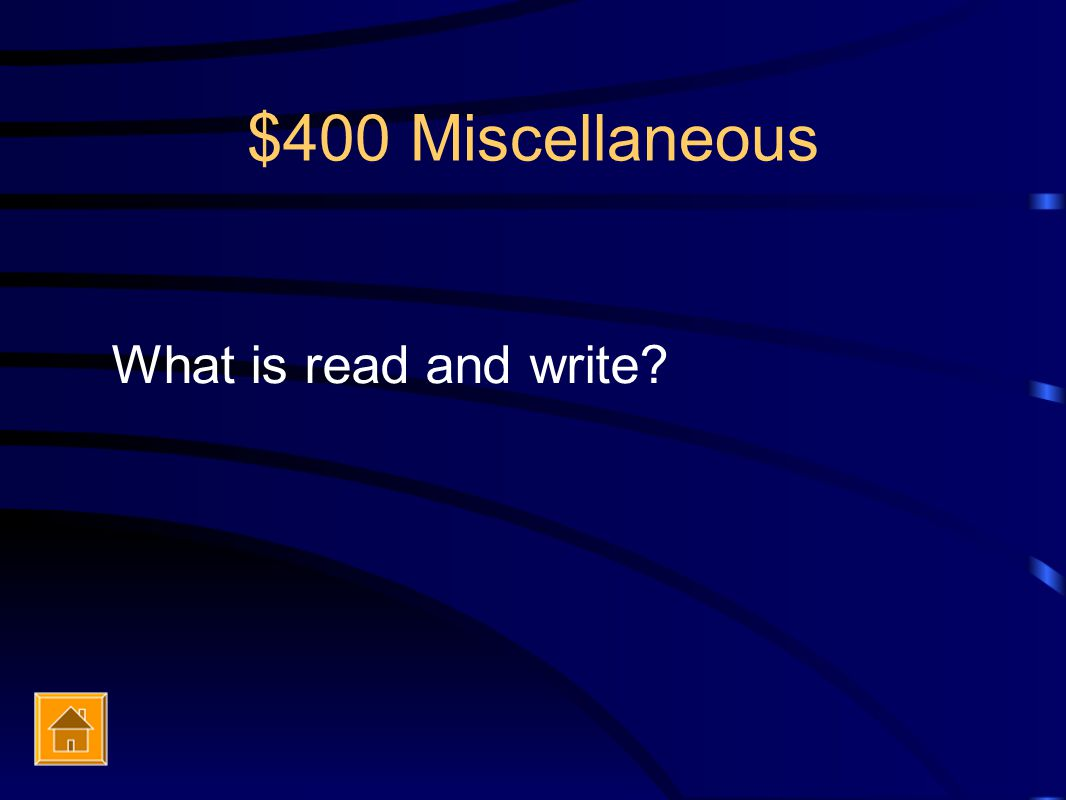 $400 Miscellaneous What is read and write