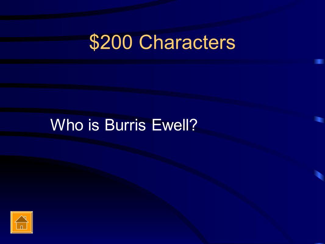 $200 Characters Who is Burris Ewell