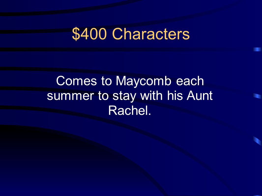 Comes to Maycomb each summer to stay with his Aunt Rachel.