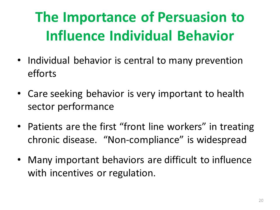 The Importance of Persuasion to Influence Individual Behavior
