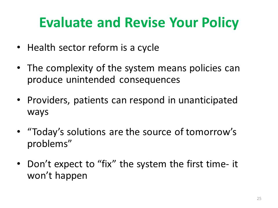 Evaluate and Revise Your Policy