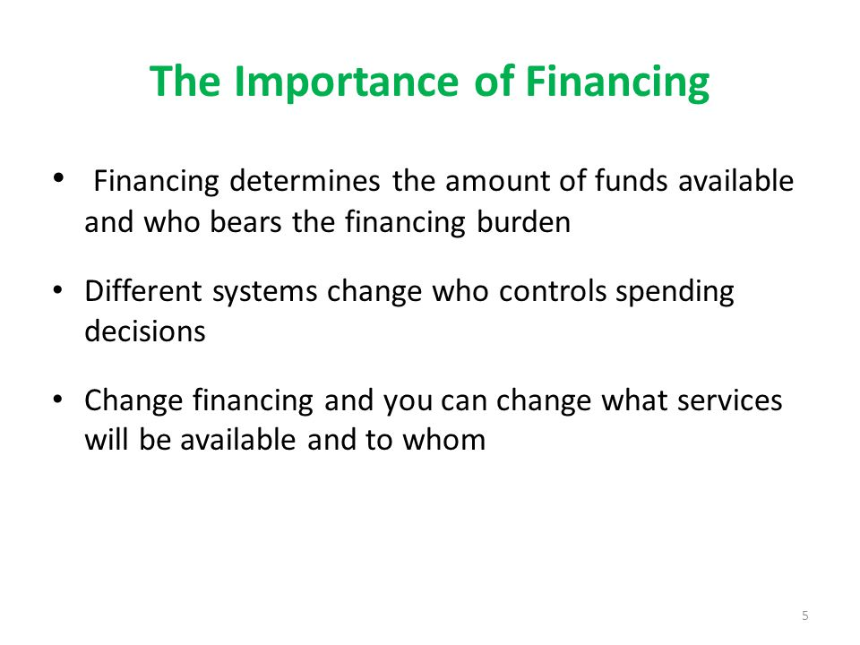 The Importance of Financing
