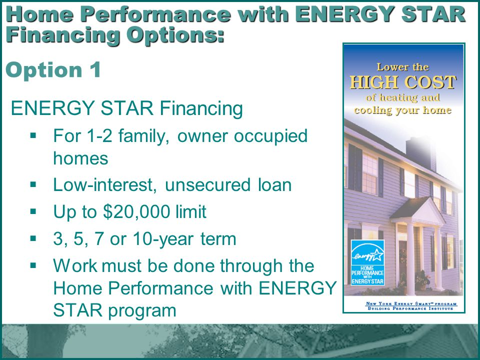 Home Performance with ENERGY STAR Financing Options: Option 1