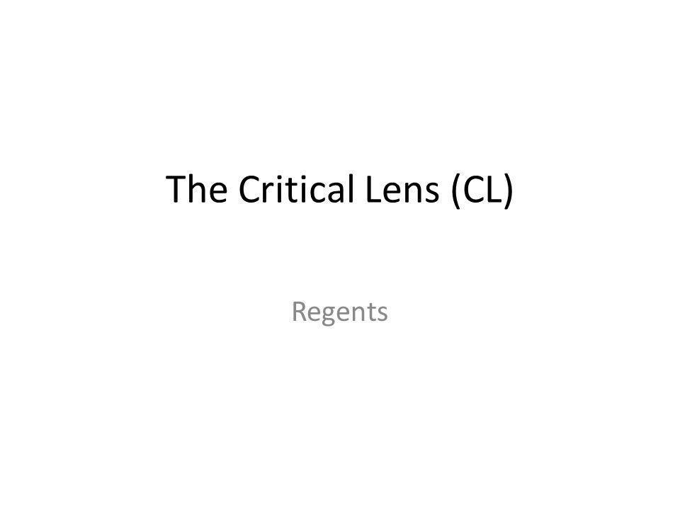 The Critical Lens (CL) Regents