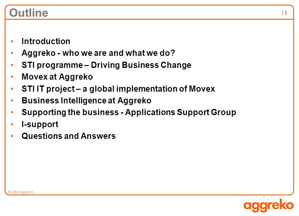Outline Introduction Aggreko - who we are and what we do
