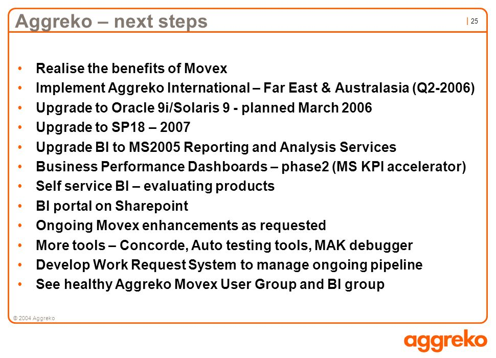 Aggreko – next steps Realise the benefits of Movex