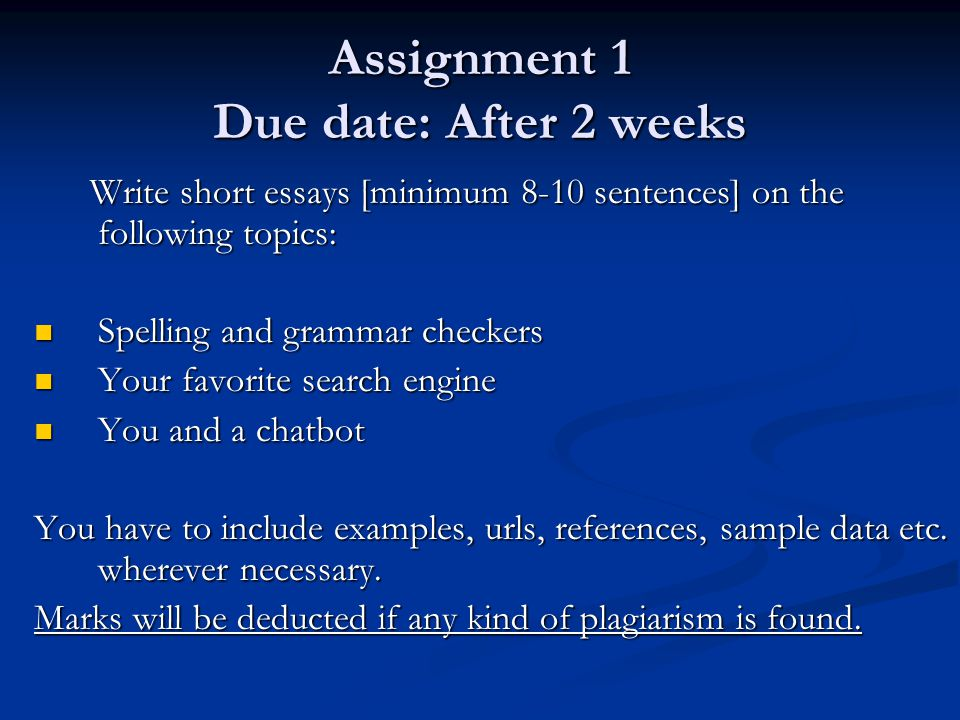 Assignment 1 Due date: After 2 weeks