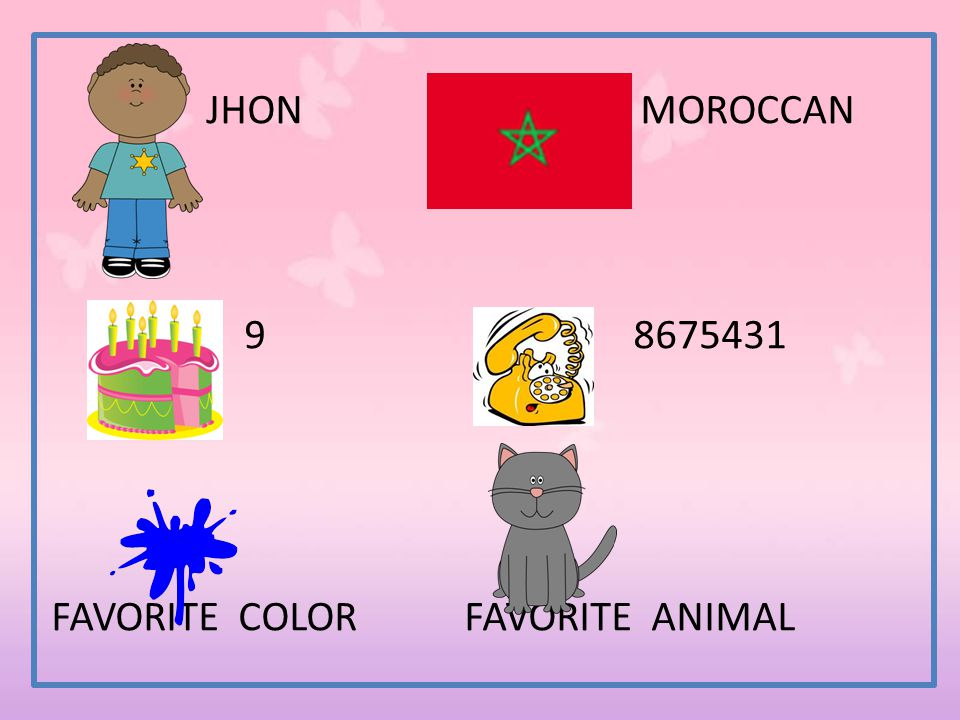 JHON MOROCCAN 9 8675431 FAVORITE COLOR FAVORITE ANIMAL