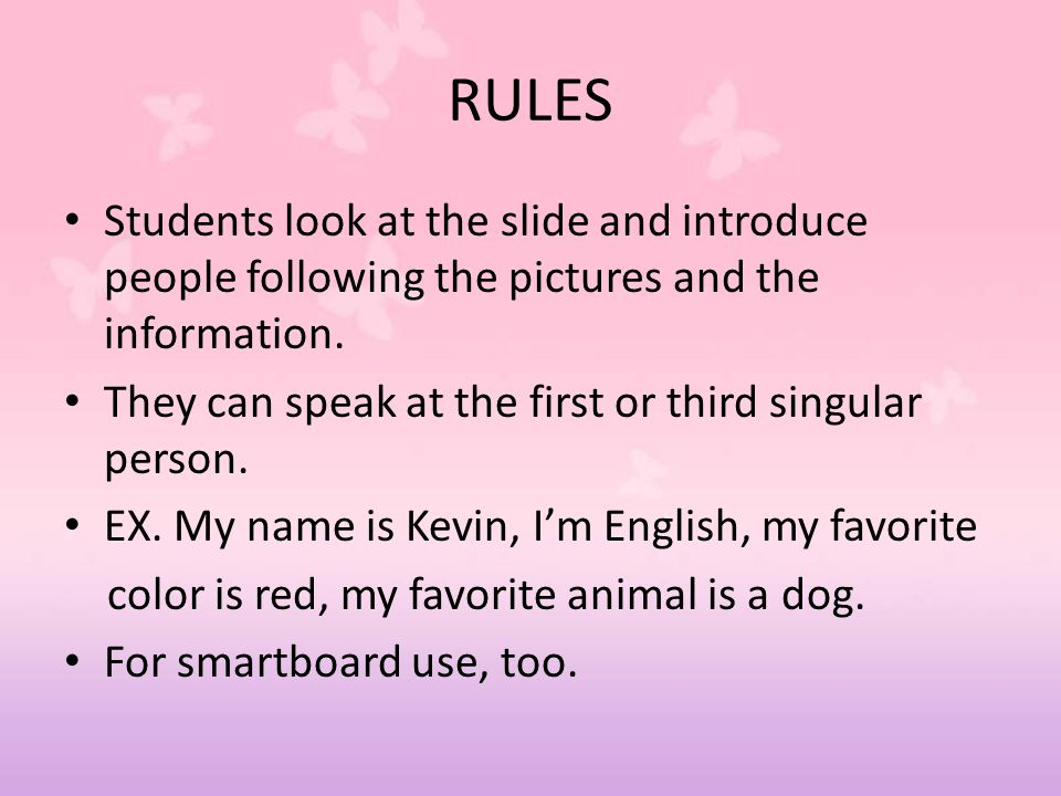 RULES Students look at the slide and introduce people following the pictures and the information.