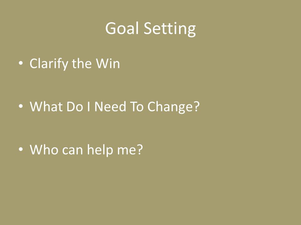 Goal Setting Clarify the Win What Do I Need To Change