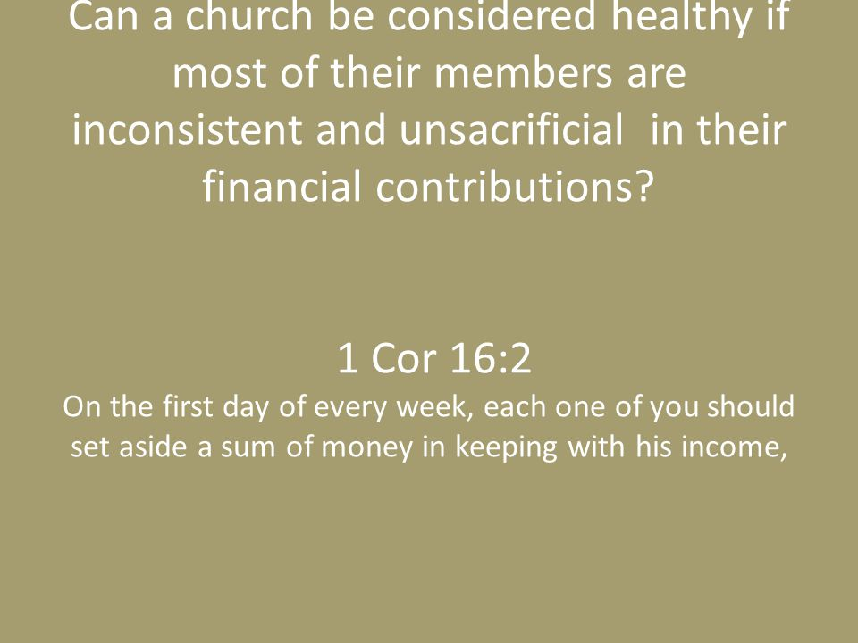 Can a church be considered healthy if most of their members are inconsistent and unsacrificial in their financial contributions.