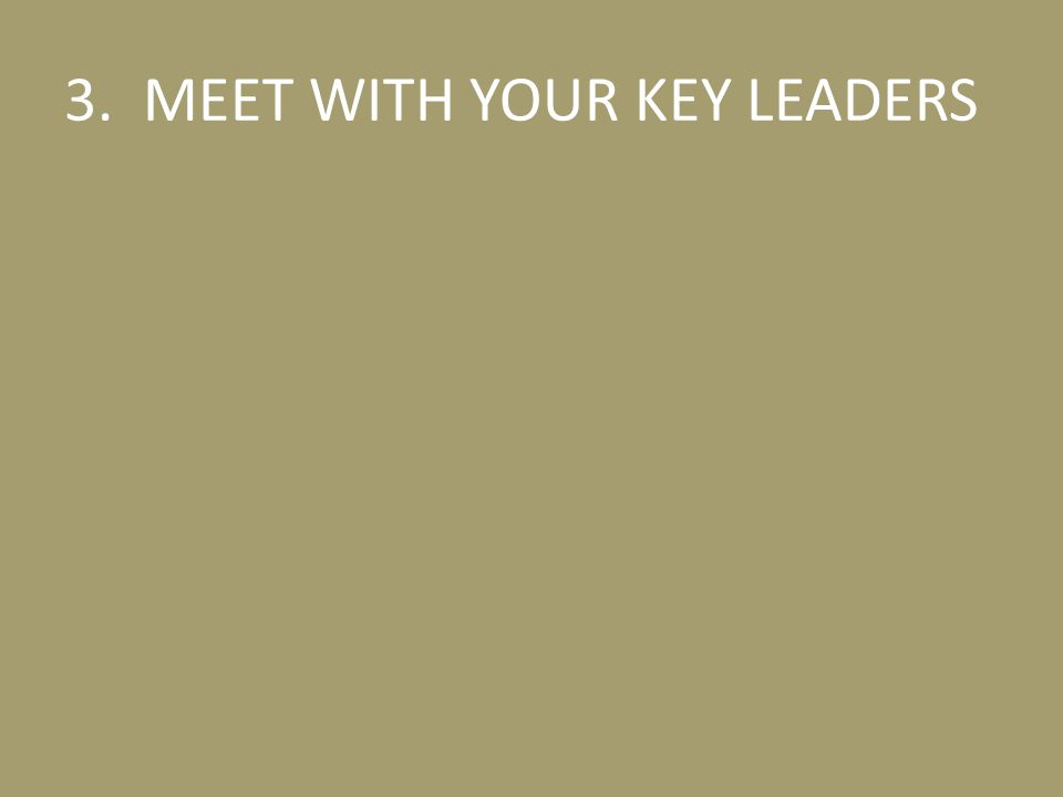 3. MEET WITH YOUR KEY LEADERS