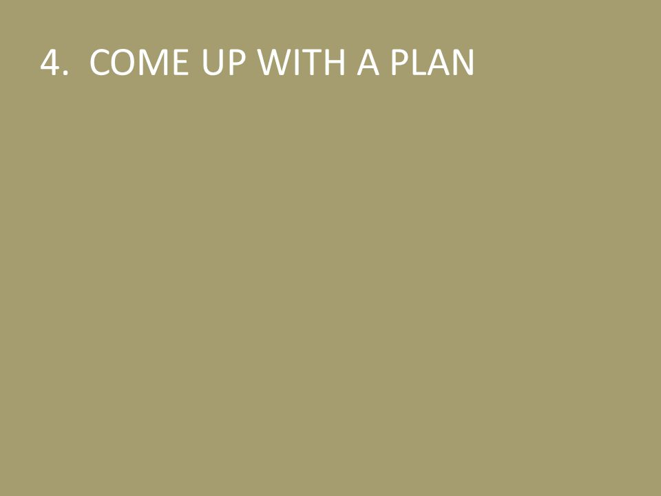 4. COME UP WITH A PLAN Family Group Leaders Training