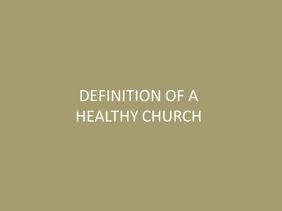 DEFINITION OF A HEALTHY CHURCH
