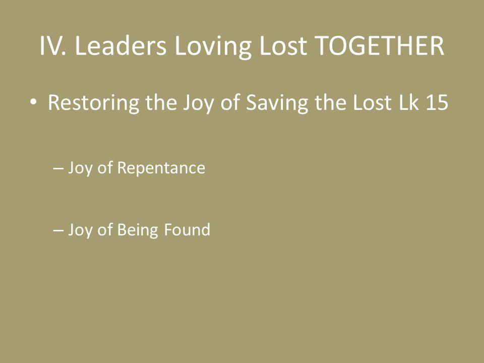 IV. Leaders Loving Lost TOGETHER