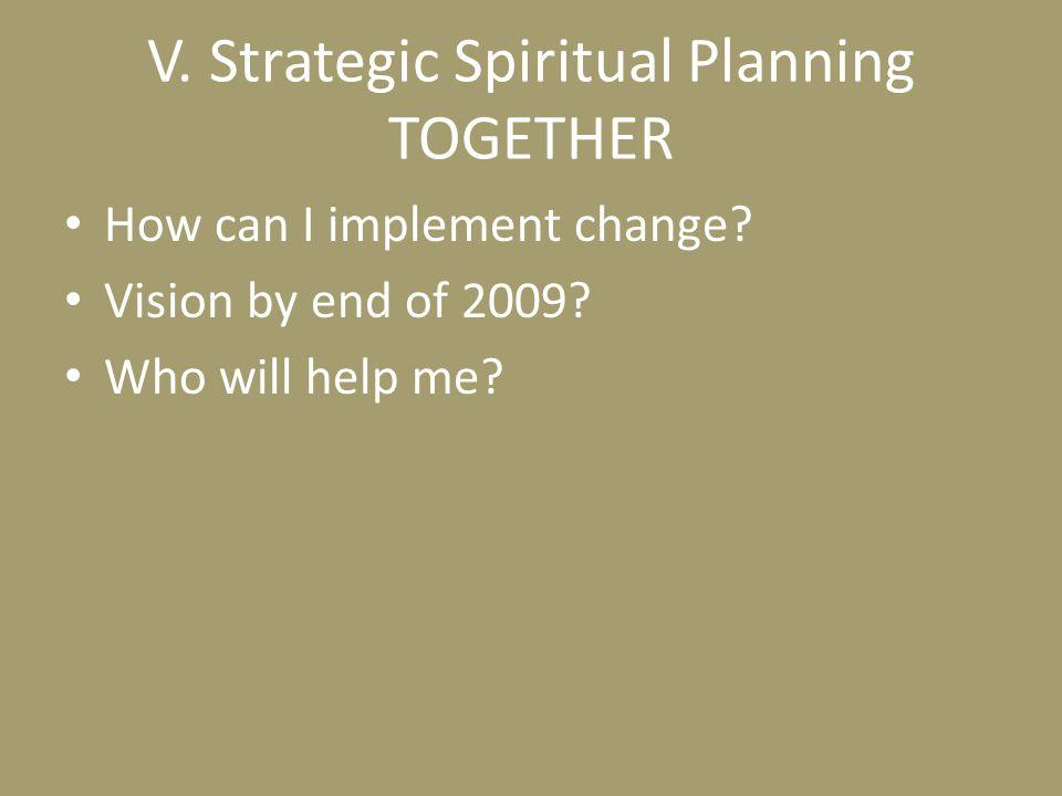 V. Strategic Spiritual Planning TOGETHER