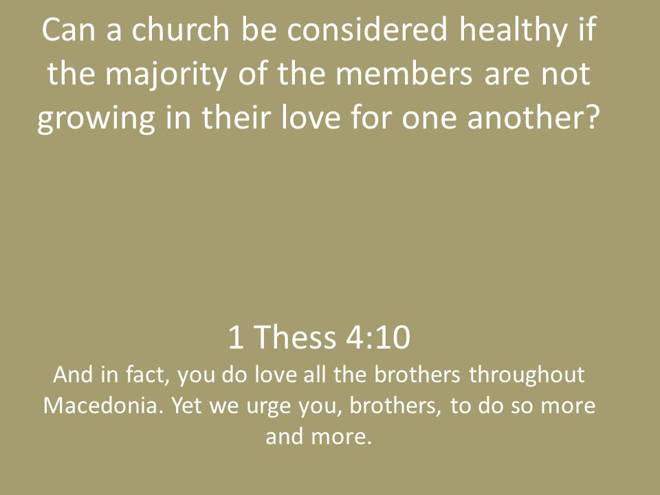 Can a church be considered healthy if the majority of the members are not growing in their love for one another.