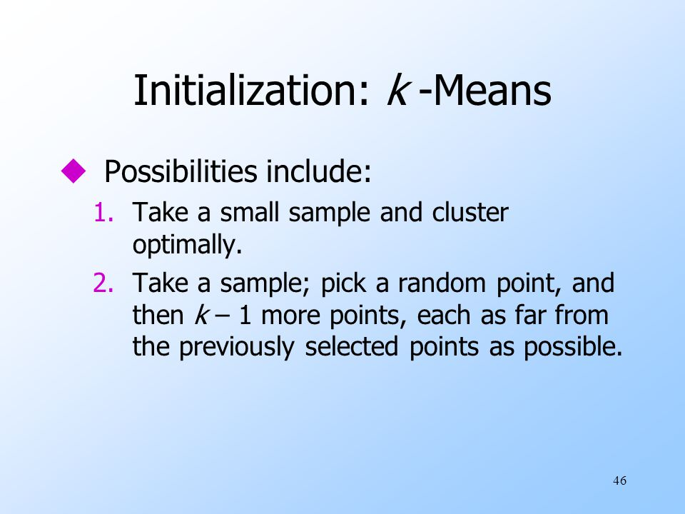 Initialization: k -Means