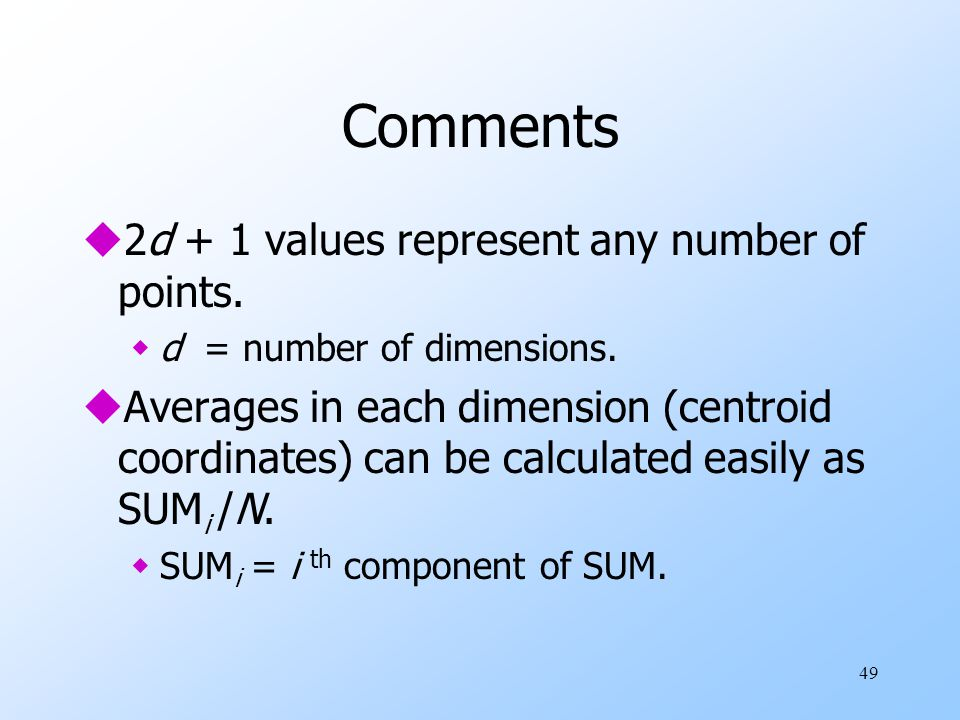 Comments 2d + 1 values represent any number of points.