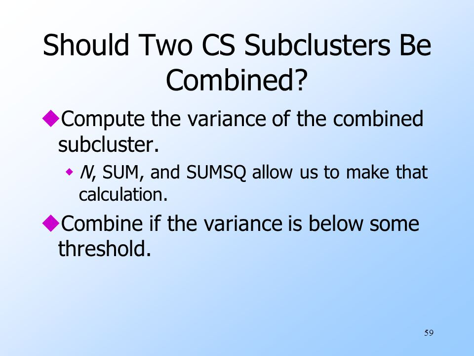 Should Two CS Subclusters Be Combined