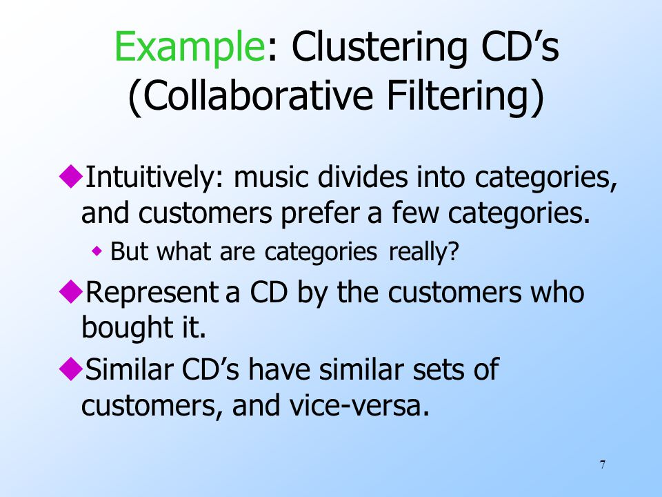 Example: Clustering CD's (Collaborative Filtering)