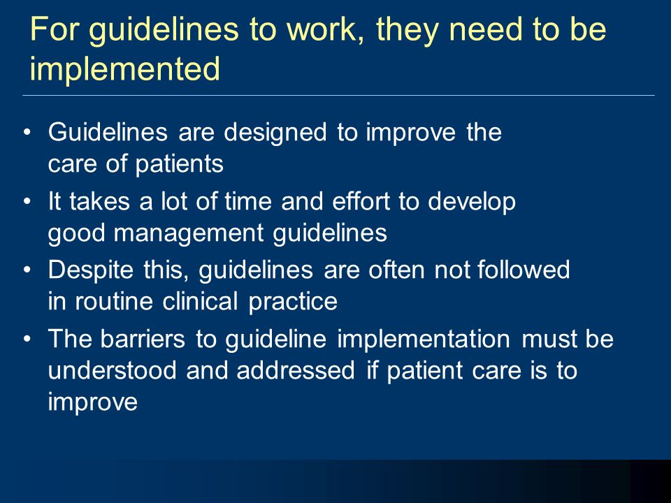 For guidelines to work, they need to be implemented