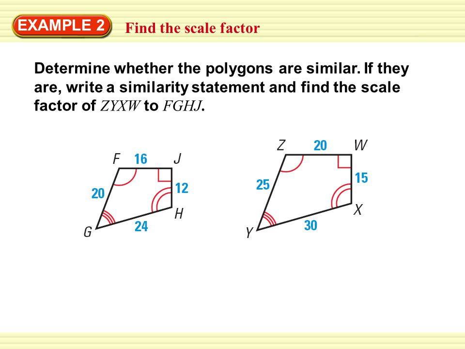 EXAMPLE 2 Find the scale factor.